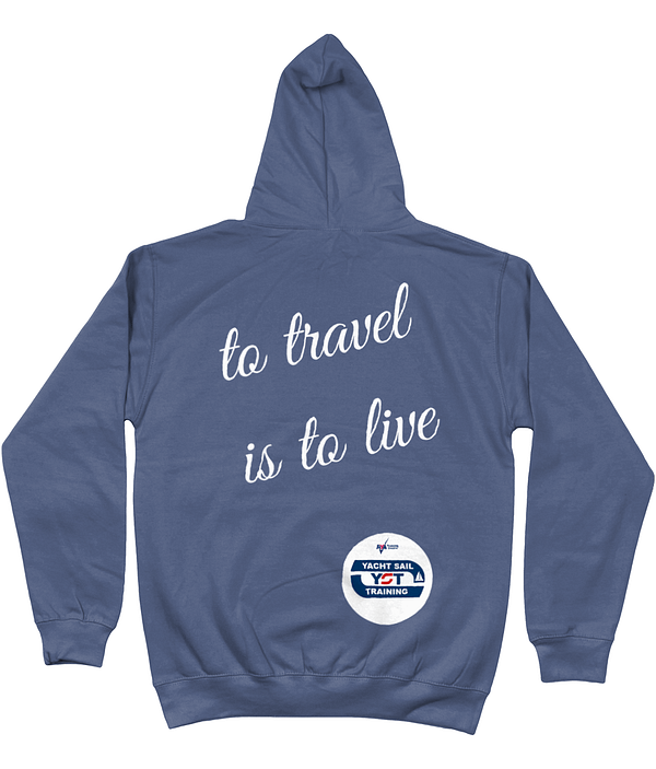 """Hoodie """"To Travel Is To Live"""" Sailing Top Yacht Sail Training"""